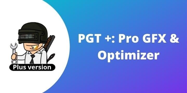 PGT+: Pro GFX & Optimizer v0.20.0 (Free Download)