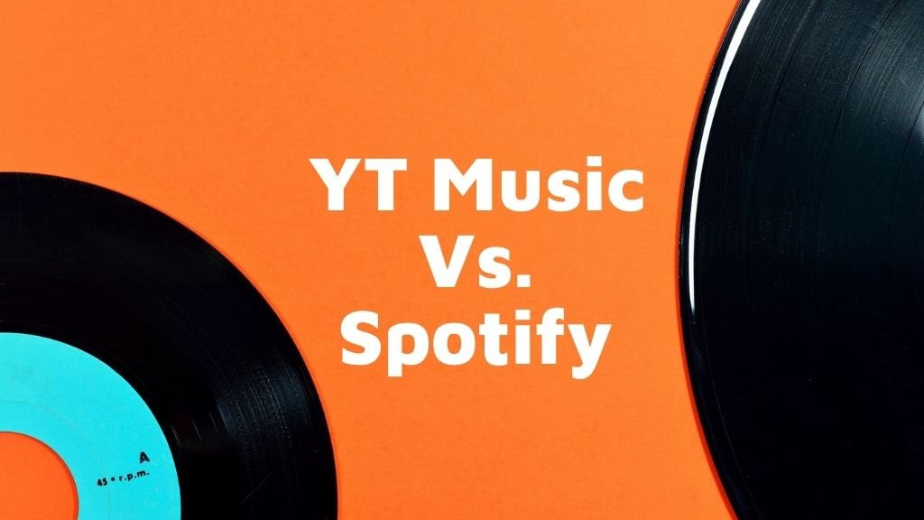 Youtube Music vs. Spotify – Which One To Prefer?