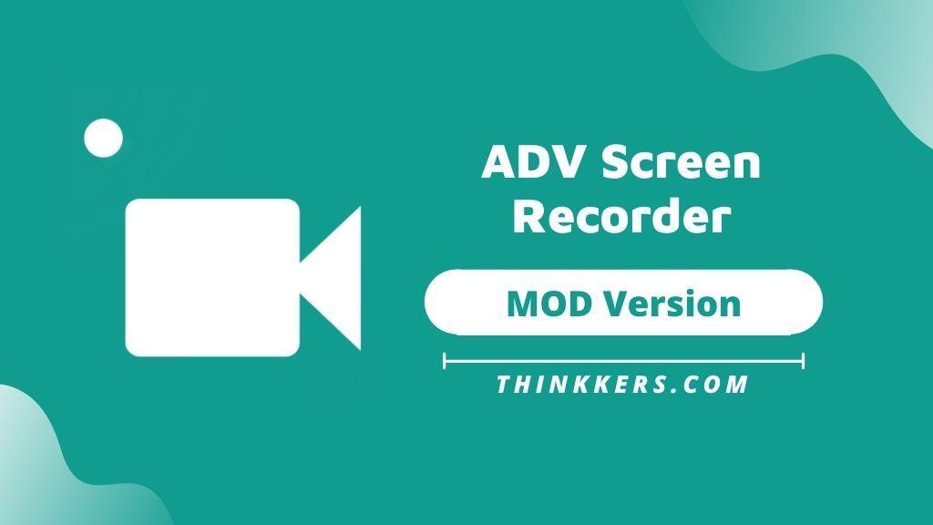 ADV Screen Recorder Mod Apk - Copy