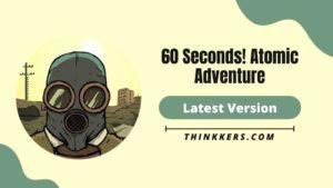 60 seconds! Atomic Adventure Mod Apk