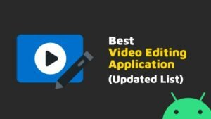 Best Video Editing Application
